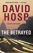 The Betrayed ebook by David Hosp