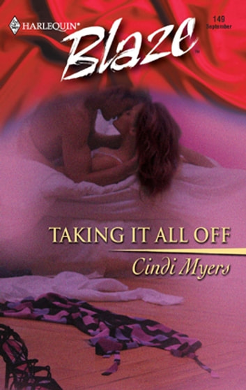 Taking It All Off ebook by Cindi Myers