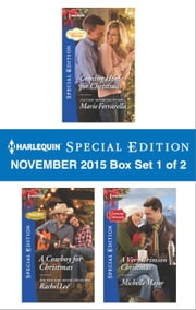 Harlequin Special Edition November 2015 - Box Set 1 of 2 - Coming Home for Christmas\A Cowboy for Christmas\A Very Crimson Christmas ebook by Marie Ferrarella,Rachel Lee,Michelle Major