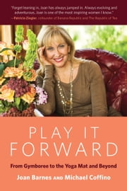 Play It Forward - From Gymboree to the Yoga Mat and Beyond ebook by Joan Barnes,Michael Coffino