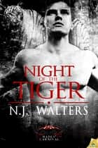 Night of the Tiger ebook by N.J. Walters