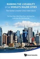 Ranking the Liveability of the World's Major Cities ebook by Khee Giap Tan,Wing Thye Woo,Kong Yam Tan;Linda Low;Grace Ee Ling Aw