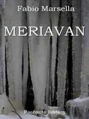 Meriavan ebook by Fabio Marsella