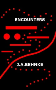 Encounters ebook by J.A. Behnke