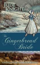 Gingerbread Bride ebook by Jude Knight