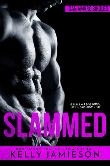 Slammed - A San Amaro Singles Book ebook by Kelly Jamieson