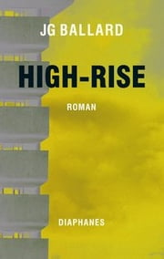 High-Rise - Roman ebook by J.G. Ballard, Michael Koseler