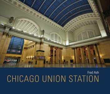 Chicago Union Station ebook by Fred Ash