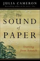 The Sound of Paper ebook by Julia Cameron
