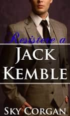 Resistere a Jack Kemble ebook by Sky Corgan