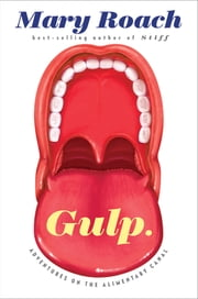 Gulp: Adventures on the Alimentary Canal ekitaplar by Mary Roach