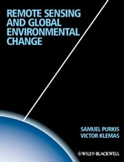 Remote Sensing and Global Environmental Change ebook by Sam J. Purkis,Victor V. Klemas