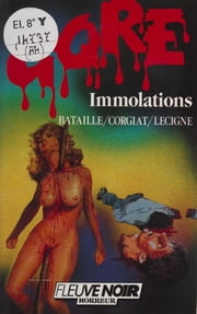 Gore : Immolations ebook by Thierry Bataille, Sylviane Corgiat, Bruno Lecigne