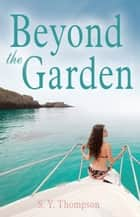 Beyond the Garden ebook by SY Thompson