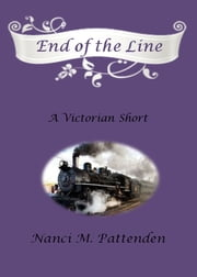 End of the Line - A short story ebook by Nanci M. Pattenden