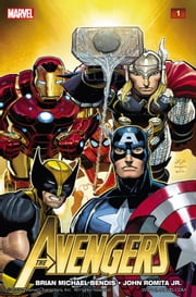 Avengers by Brian Michael Bendis Vol. 1 ebook by Brian Michael Bendis,John Romita Jr.