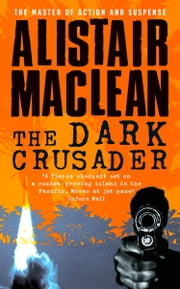 The Dark Crusader ebook by Alistair MacLean