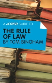 A Joosr Guide to... The Rule of Law by Tom Bingham ebook by Joosr