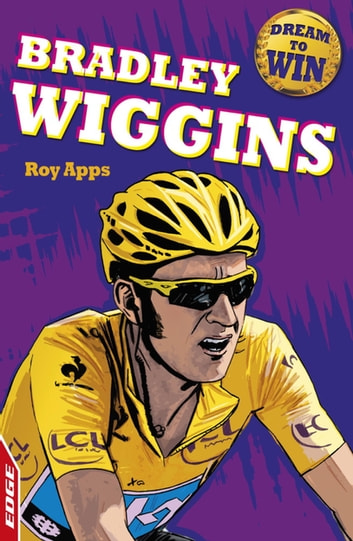 EDGE: Dream to Win: Bradley Wiggins ebook by Roy Apps