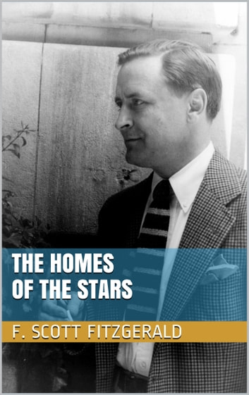 The Homes of the Stars ebook by F. Scott Fitzgerald