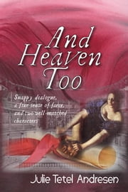 And Heaven Too ebook by Julie Tetel Andresen