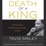Death of a King - The Real Story of Dr. Martin Luther King Jr.'s Final Year audiobook by Tavis Smiley