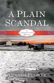 A Plain Scandal ebook by Amanda Flower
