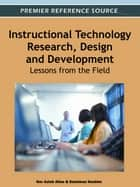 Instructional Technology Research, Design and Development - Lessons from the Field ebook by Nor Aziah Alias, Sulaiman Hashim