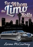 For Whom the Limo Rolls ebook by Lorena McCourtney
