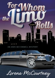 For Whom the Limo Rolls - The Andi McConnell Mysteries, Book #3 ebook by Lorena McCourtney