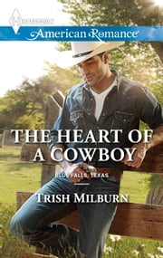 The Heart of a Cowboy ebook by Trish Milburn