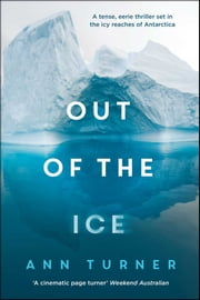 Out of the Ice ebook by Ann Turner