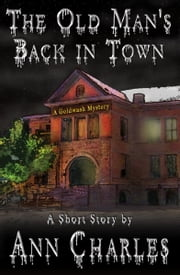 The Old Man's Back in Town ebook by Ann Charles