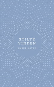 Stilte vinden ebook by Amber Hatch
