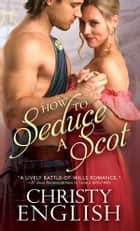 How to Seduce a Scot ebook by