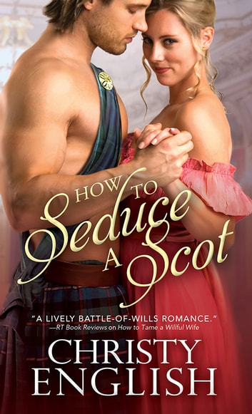 How to Seduce a Scot ebook by Christy English