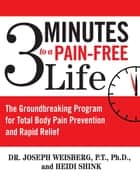 3 Minutes to a Pain-Free Life ebook by Joseph Weisberg,Heidi Shink