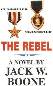 The Rebel ebook by Jack W. Boone