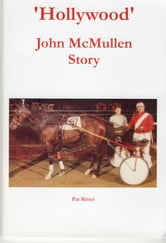 'Hollywood' John McMullen Story ebook by Pat Ritter