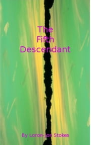 The Fifth Descendant ebook by Loron-Jon Stokes