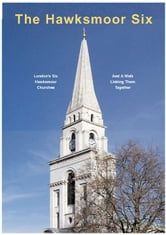 Hawksmoor's Six London Churches ebook by Mellor, Chris