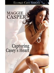 Capturing Casey's Heart (Raising Cain, Book Three) ebook by Maggie Casper