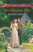 His Mountain Miss ebook by Karen Kirst