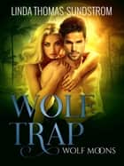 Wolf Trap ebook by Linda Thomas-Sundstrom