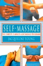 Self Massage: The complete 15-minute-a-day massage programme ebook by Jacqueline Young