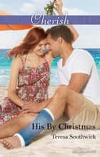 His By Christmas ebook by Teresa Southwick