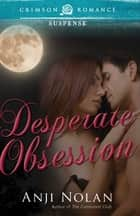 Desperate Obsession ebook by Anji Nolan