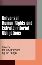 Universal Human Rights and Extraterritorial Obligations ebook by Mark Gibney,Sigrun Skogly