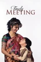 Timely Meeting ebook by J SS Jokhan