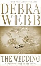 The Wedding: A Faces of Evil Short Story ebook by Debra Webb